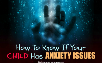 How To Know If Your Child Has Anxiety Issues