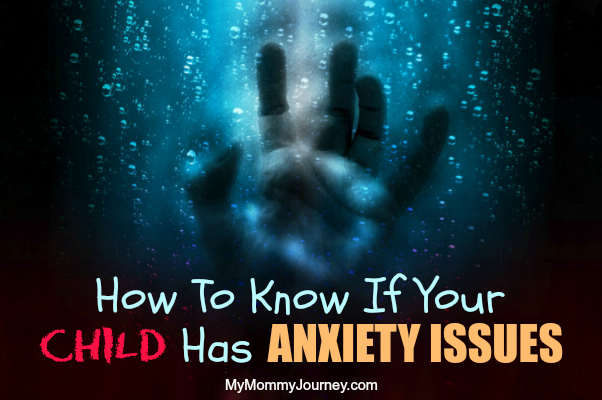 signs of an anxious child, anxious child, child anxiety, signs of child anxiety, child has anxiety issues