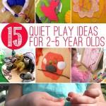 15 Quiet Play Activities for Toddlers & Preschoolers