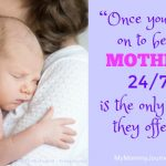 Parenting Quote: Once You Sign On To Be A Mother...