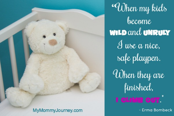 Parenting Quote: When My Kids Become Wild And Unruly…