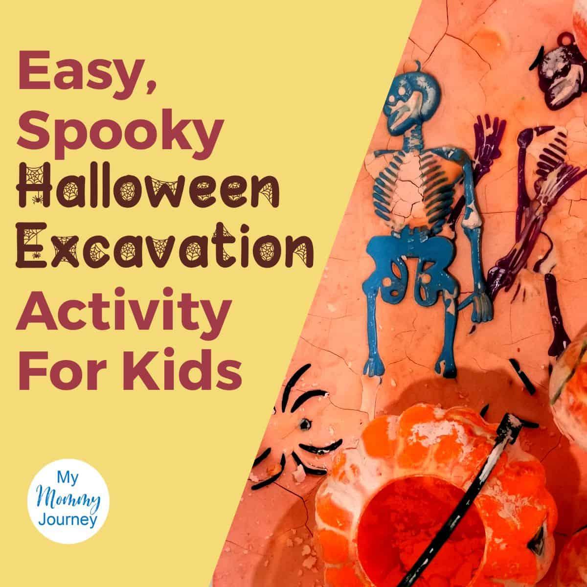 Easy Spooky Halloween Excavation Activity for Kids