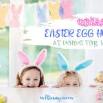 21 Unique Easter Egg Hunt at Home for Kids